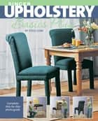 Singer Upholstery Basics Plus: Complete Step-by-Step Photo Guide - Complete Step-by-Step Photo Guide ebook by Steve Cone