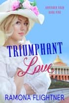 Triumphant Love - Banished Saga, Book 9 ebook by Ramona Flightner