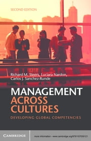 Management across Cultures - Developing Global Competencies ebook by Richard M. Steers,Luciara Nardon,Carlos J. Sanchez-Runde