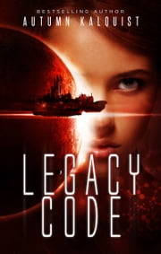 Legacy Code ebook by Autumn Kalquist