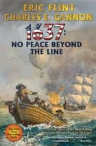 1637: No Peace Beyond the Line ebook by Eric Flint, Charles E. Gannon