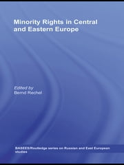 Minority Rights in Central and Eastern Europe ebook by Bernd Rechel