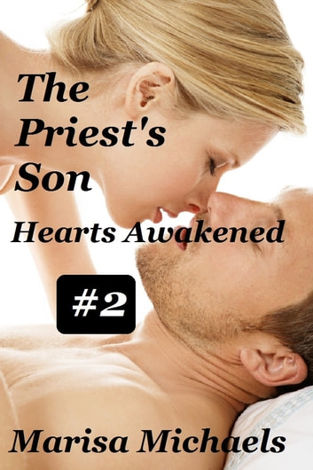 The Priest's Son - Hearts Awakened ebook by Marisa Michaels