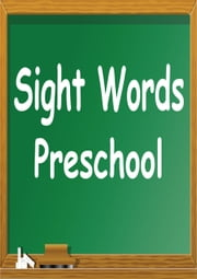 Sight Words for Preschool and Free Sight Words Apps for pre-K, kindergarten,1st grade & 2nd grade. ebook by Silvia Patt