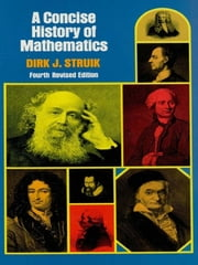A Concise History of Mathematics ebook by Dirk J. Struik