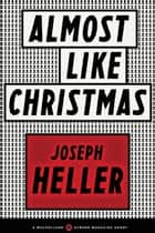 Almost Like Christmas ebook by Joseph Heller