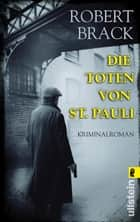 Die Toten von St. Pauli ebook by Robert Brack