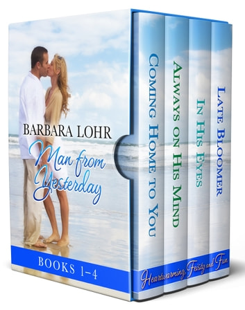 Man from Yesterday Box Set - Heartwarming Contemporary Romance (Boooks 1-4) ebook by Barbara Lohr