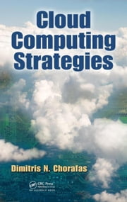 Cloud Computing Strategies ebook by Chorafas, Dimitris N.