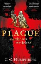Plague eBook by C C Humphreys
