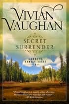 Secret Surrender - Jarrett Family Sagas - Book Four ebook by Vivian Vaughan