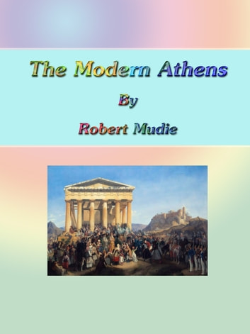 The Modern Athens ebook by Robert Mudie