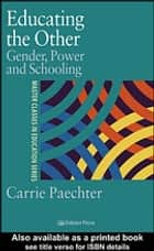 Educating the Other ebook by Dr Carrie Paechter,Carrie Paechter