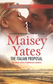 The Italian Proposal - His Virgin Acquisition\Her Little White Lie ebook by Maisey Yates