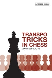 Transpo Tricks in Chess ebook by  Andrew Soltis