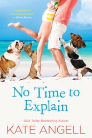 No Time to Explain ebook by Kate Angell
