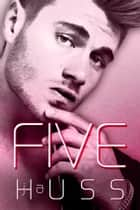 Five ebook by J.A. Huss