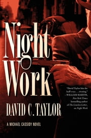 Night Work - A Michael Cassidy Novel ebook by David C. Taylor