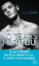 No Tears for You ebook by L.J. Shen
