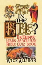 That's in the Bible? ebook by Wick Allison