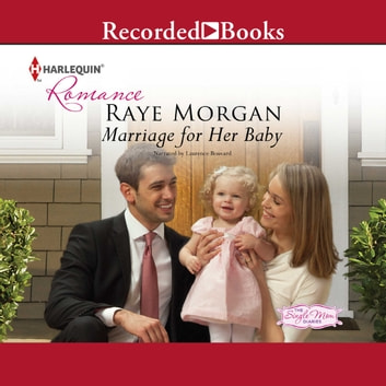 Marriage for Her Baby audiobook by Raye Morgan