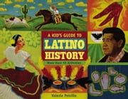 A Kid's Guide to Latino History - More than 50 Activities ebook by Valerie Petrillo