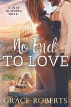 No End To Love ebook by Grace Roberts