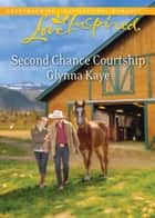 Second Chance Courtship (Mills & Boon Love Inspired) ebook by Glynna Kaye