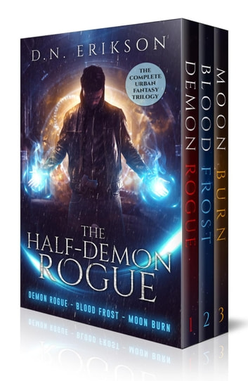The Half-Demon Rogue: The Complete Urban Fantasy Trilogy ebook by D.N. Erikson