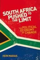 South Africa Pushed to the Limit ebook by Hein Marais