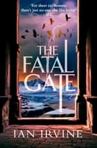 The Fatal Gate ebook by Ian Irvine