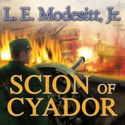Scion of Cyador audiobook by L. E. Modesitt Jr.