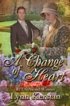 A Change of Heart ebook by Lynn Kerstan