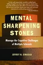 Mental Sharpening Stones ebook by Jeffrey N. Gingold
