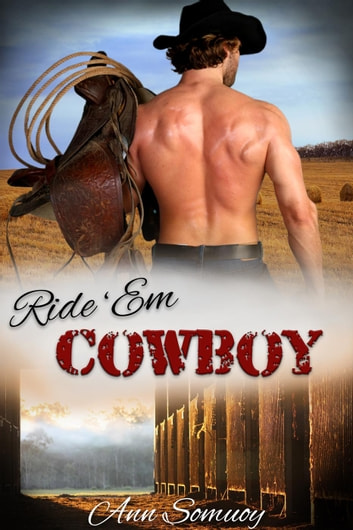 Ride 'Em Cowboy - Texas Cowboy, #2 ebook by Ann Somuoy