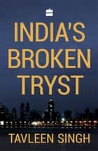 India's Broken Tryst ebook by Tavleen Singh