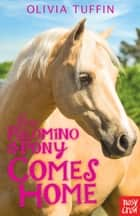 The Palomino Pony Comes Home ebook by Olivia Tuffin