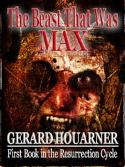 The Beast That Was Max ebook by Gerard Houarner