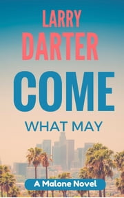 Come What May ebook by Larry Darter