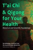 T'ai Chi & Qigong for Your Health ebook by Michael DeMarco,Kenneth S. Cohen,C.J. Rhoads