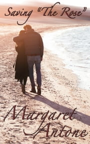 "Saving ""The Rose"" ebook by Margaret Antone"