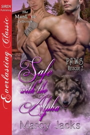 Safe with the Alpha ebook by Marcy Jacks