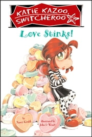 Love Stinks! #15 ebook by Nancy Krulik,John and Wendy