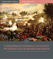 Official Records of the Union and Confederate Armies: Confederate Accounts of the Battle of Second Manassas or Bull Run ebook by Robert E. Lee, Stonewall Jackson, & JEB Stuart