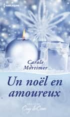 Un Noël en amoureux ebook by Carole Mortimer