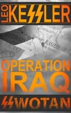 Operation Iraq ebook by Leo Kessler