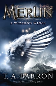 The Wizard's Wings - Book 5 ebook by T. A. Barron