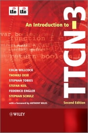 An Introduction to TTCN-3 ebook by Colin Willcock,Stephan Tobies,Stefan Keil,Federico Engler,Stephan Schulz,Anthony Wiles,Thomas Deiß