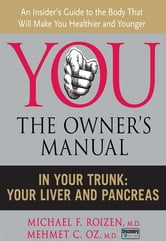 In Your Trunk - Your Liver and Pancreas ebook by Michael F. Roizen,Mehmet C. Oz, M.D.