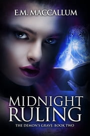 Midnight Ruling (Book #2 of The Demon's Grave) ebook by E.M. MacCallum